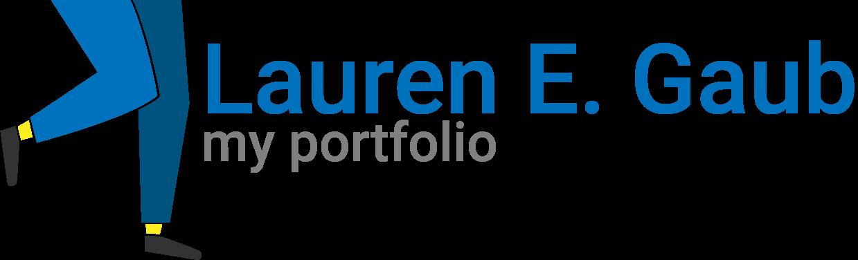Lauren E. Gaub - My Portfolio